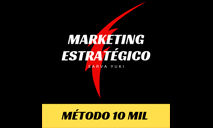 Marketing Estratégico - Método 10 mil
