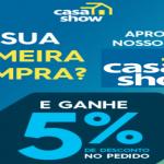Cupom Casa Show primeira compra com 5% OFF
