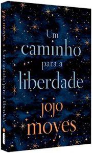 Capa do livro Um caminho para a liberdade de Jojo Moyes