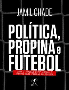 Capa do livro Política, Propina e futebol