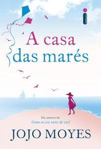 Capa do livro A casa das Marés de Jojo Moyes