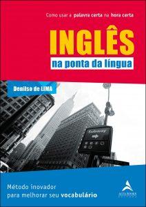 Capa do livro Inglês na Ponta da Língua Como Usar a Palavra Certa na Hora Certa