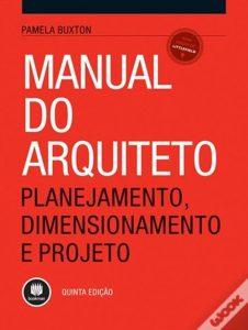 Capa do livro Manual do arquiteto planejamento, dimensionamento e projeto