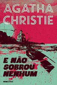 Capa do livro E não sobrou nenhum de Agatha Christie