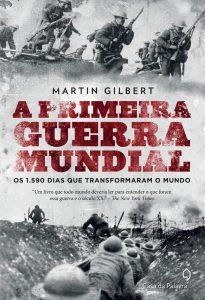 Capa do livro A Primeira Guerra Mundial Os 1.590 dias que transformaram o mundo