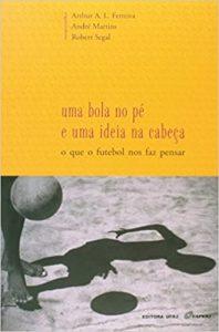 Capa do livro Uma bola no pé e uma ideia na cabeça