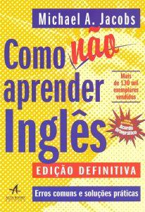 Capa do livro Como Não Aprender Inglês Erros Comuns e Soluções Práticas