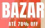 Bazar até 70% de desconto na MOB