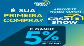 Cupom Casa Show primeira compra: Ganhe 5% OFF + Cashback Cupomzeiros