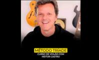 Curso de Violão Método Tríade com Heitor Castro