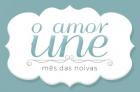 Coleção O Amor Une – Mês das noivas com preços incríveis