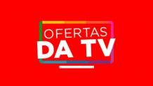 Ofertas da TV Casas Bahia 2021, descontos incríveis